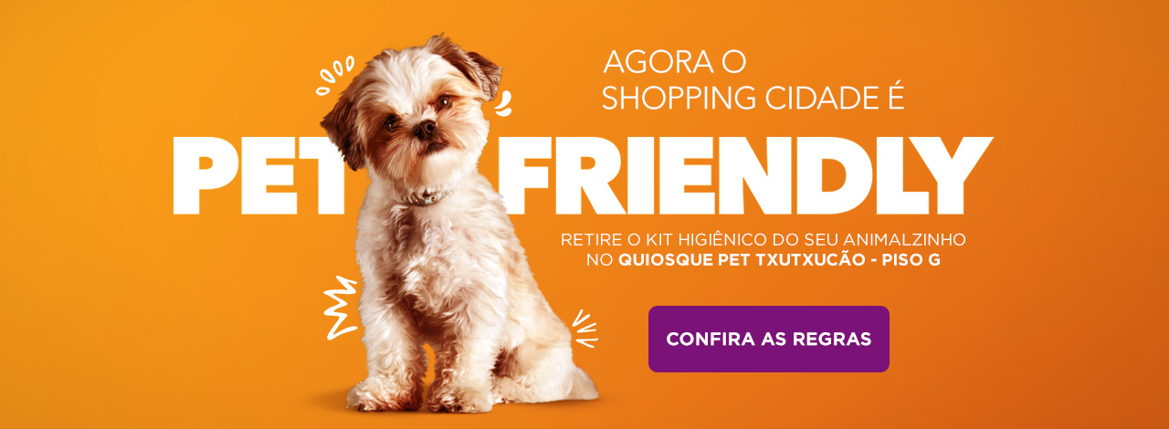 Agora o Shopping Cidade é Pet Friendly